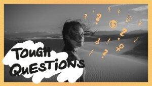 Tough Questions Serie Celebrate Life Church